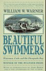 Beautiful Swimmers : Watermen, Crabs and the Chesapeake Bay